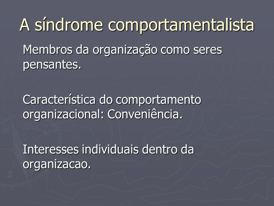 A síndrome comportamentalista
