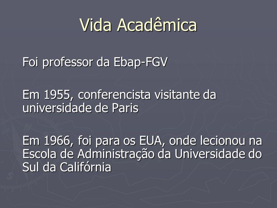 Vida Acadêmica Foi professor da Ebap-FGV