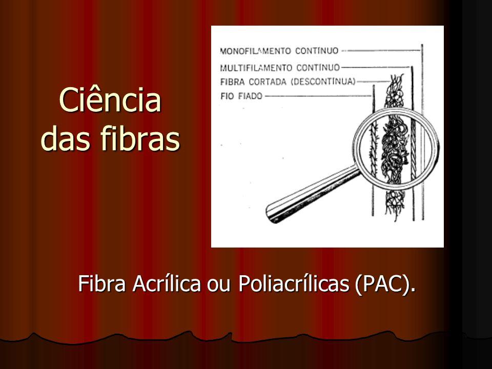 Fibra Acrílica ou Poliacrílicas (PAC).