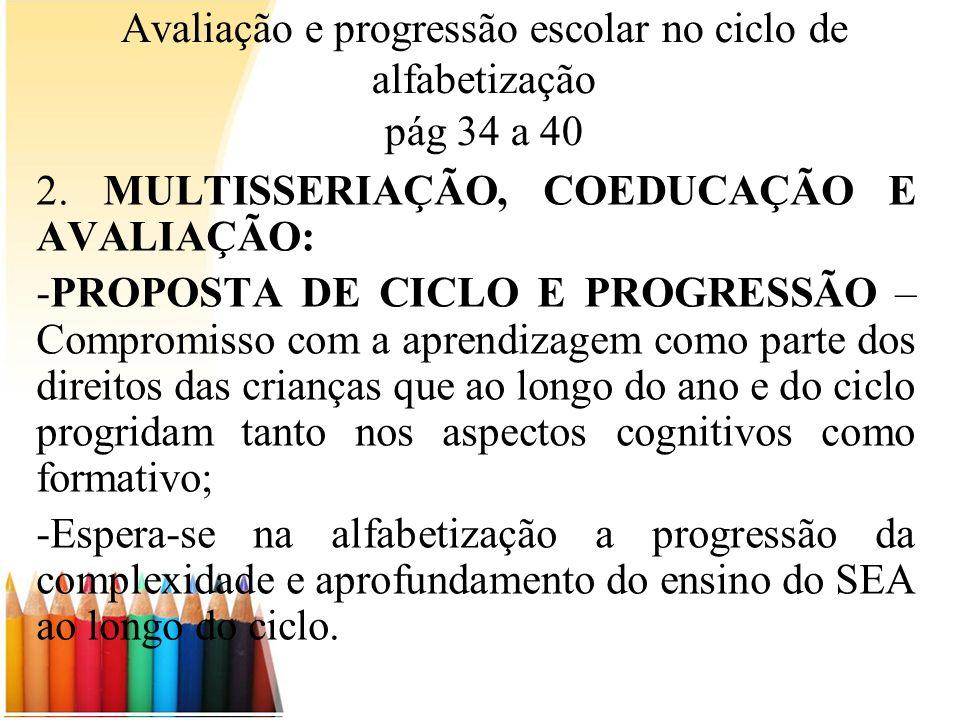 Avaliação e progressão escolar no ciclo de alfabetização pág 34 a 40