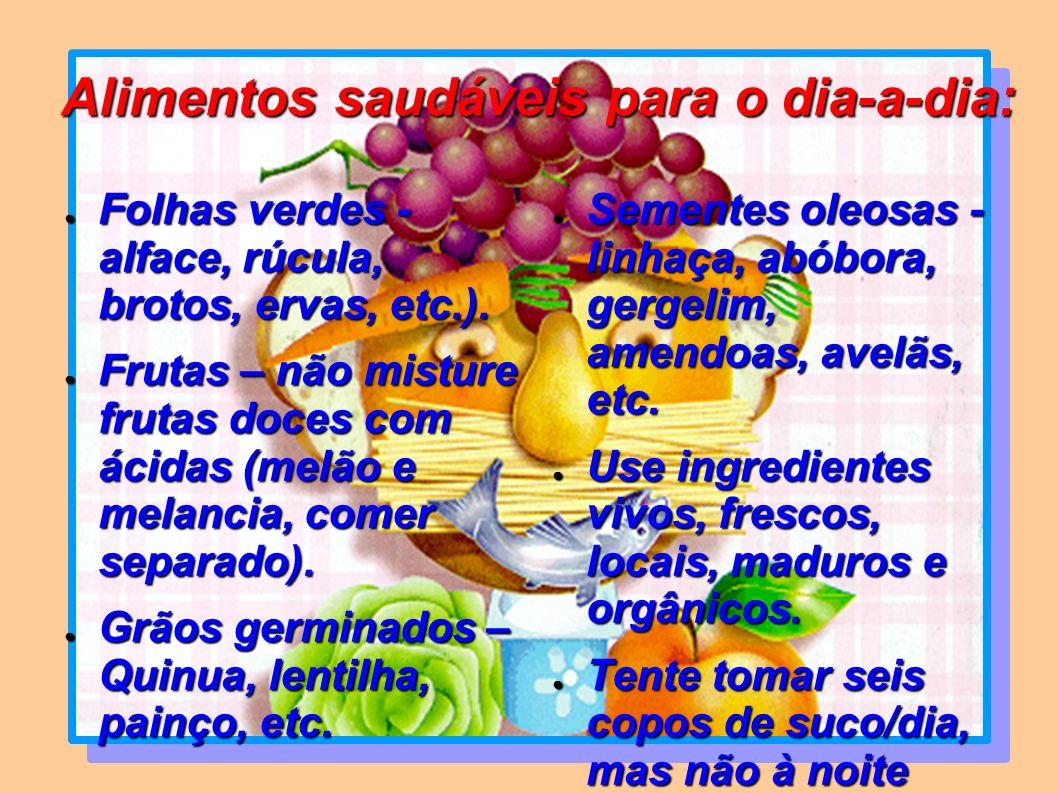 Alimentos saudáveis para o dia-a-dia: