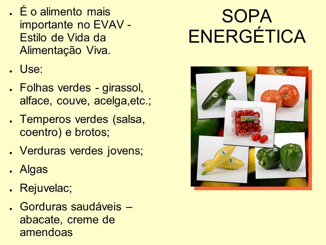 É o alimento mais importante no EVAV - Estilo de Vida da Alimentação Viva.