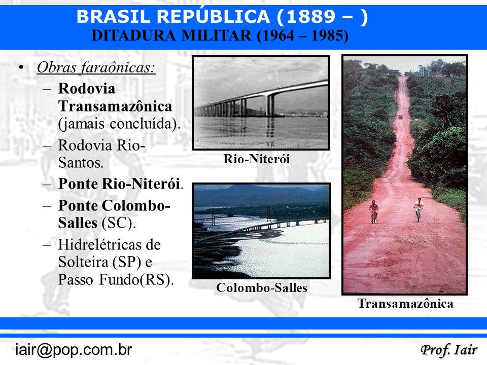Rodovia Transamazônica (jamais concluída).