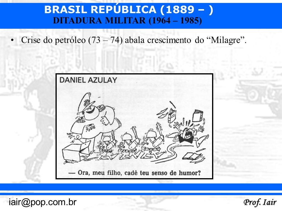 Crise do petróleo (73 – 74) abala crescimento do Milagre .