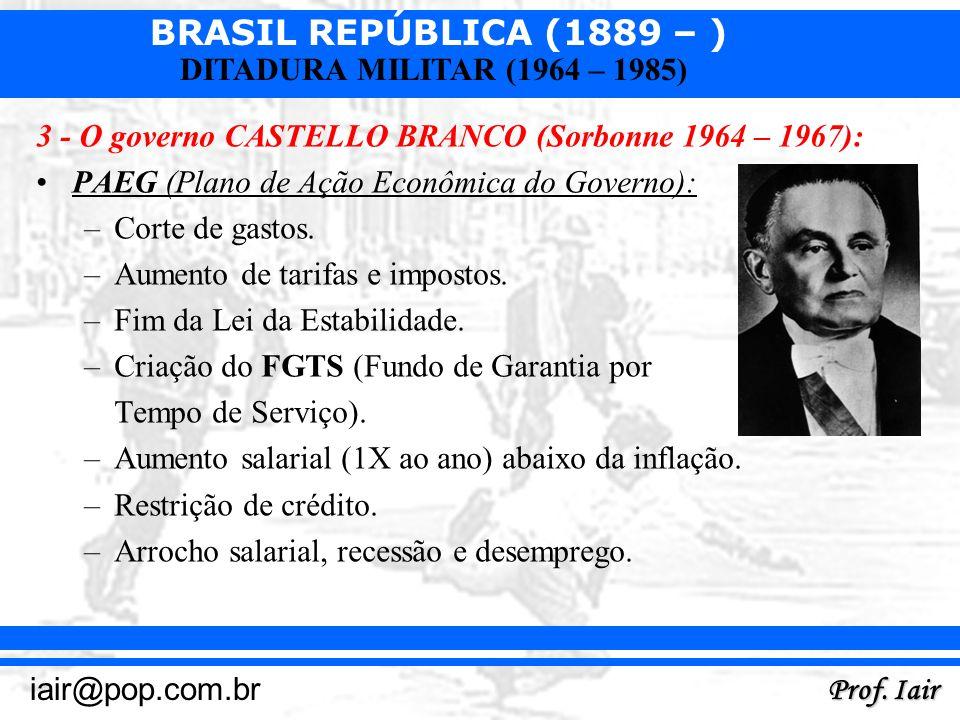 3 - O governo CASTELLO BRANCO (Sorbonne 1964 – 1967):