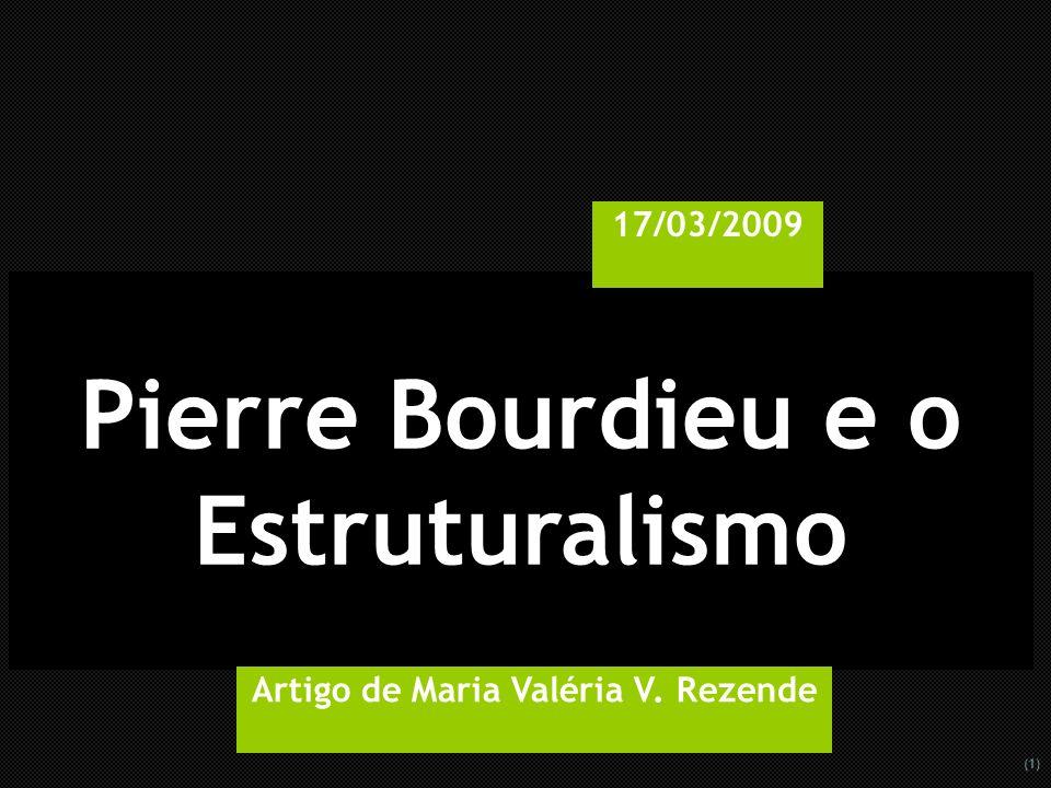 Pierre Bourdieu e o Estruturalismo Artigo de Maria Valéria V. Rezende