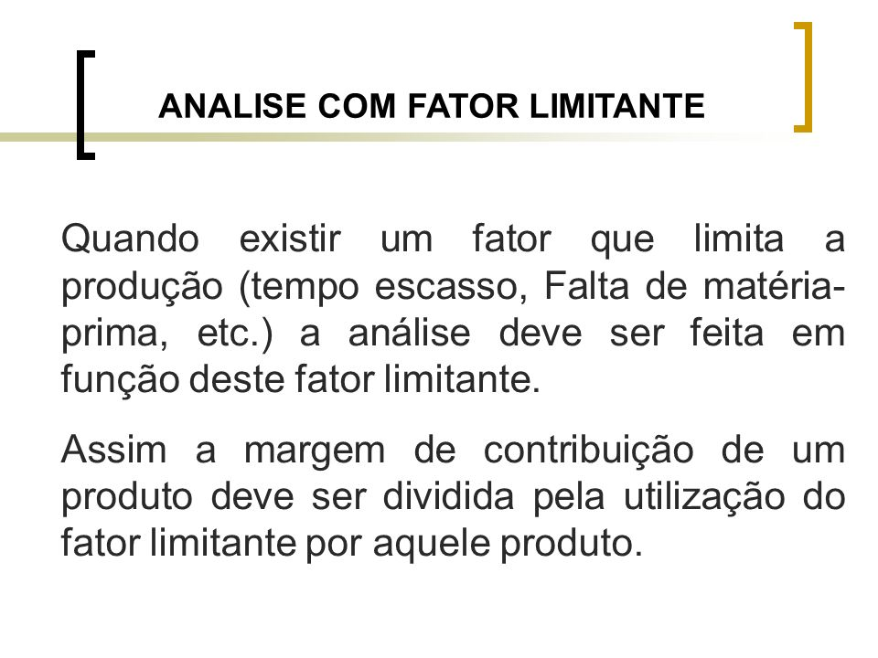 ANALISE COM FATOR LIMITANTE