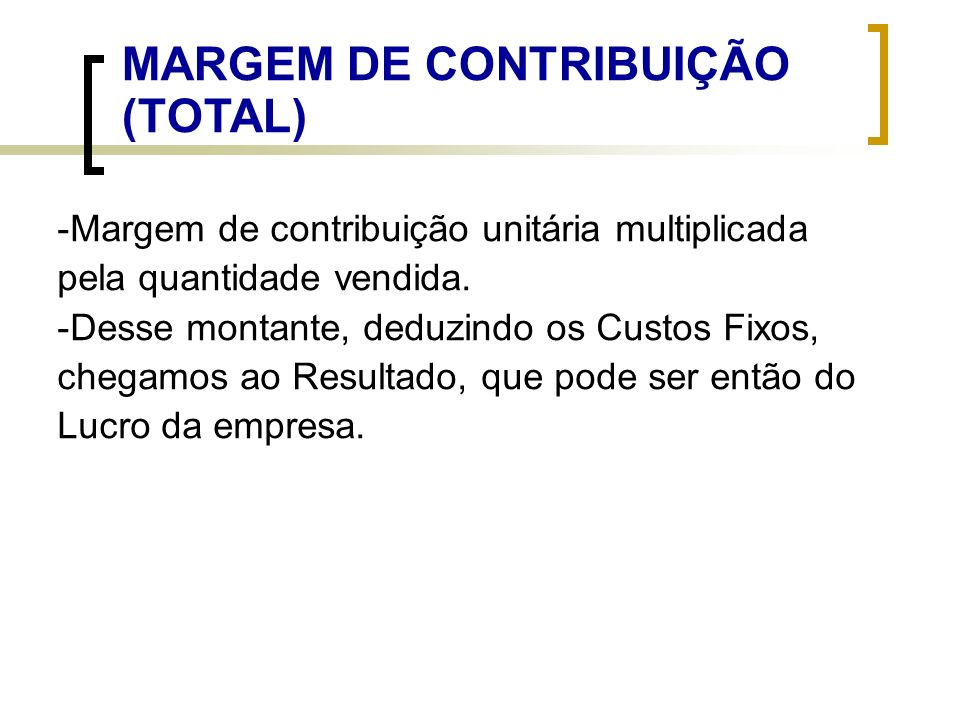 MARGEM DE CONTRIBUIÇÃO (TOTAL)