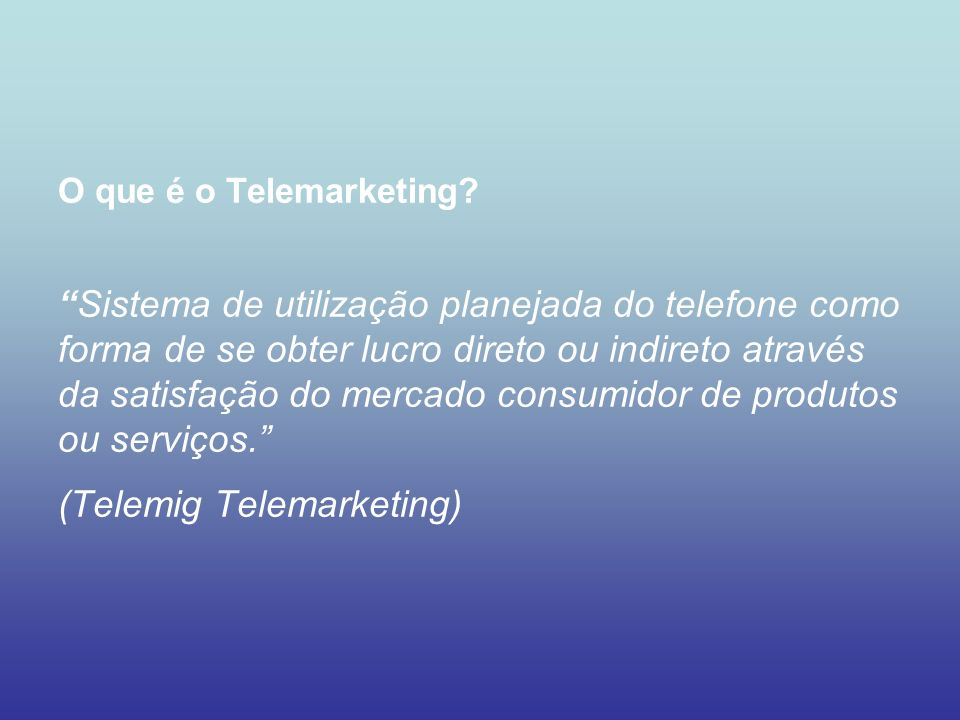 O que é o Telemarketing.