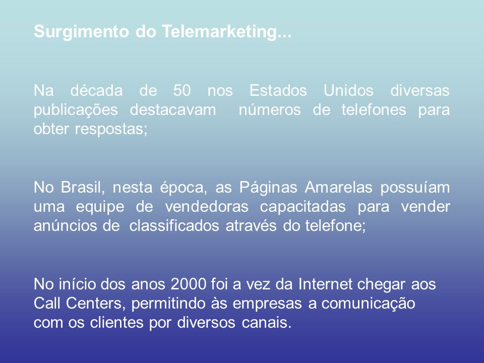 Surgimento do Telemarketing...
