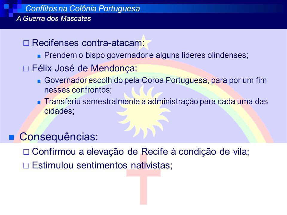 Consequências: Recifenses contra-atacam: Félix José de Mendonça: