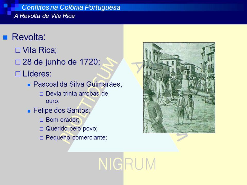 Revolta: Vila Rica; 28 de junho de 1720; Líderes: