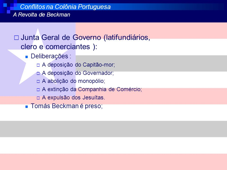 Junta Geral de Governo (latifundiários, clero e comerciantes ):