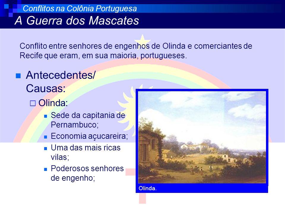 Conflitos na Colônia Portuguesa A Guerra dos Mascates