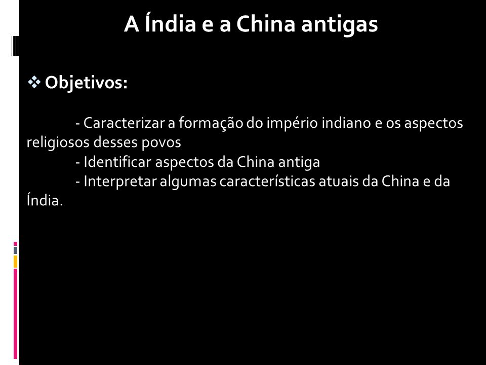 A Índia e a China antigas