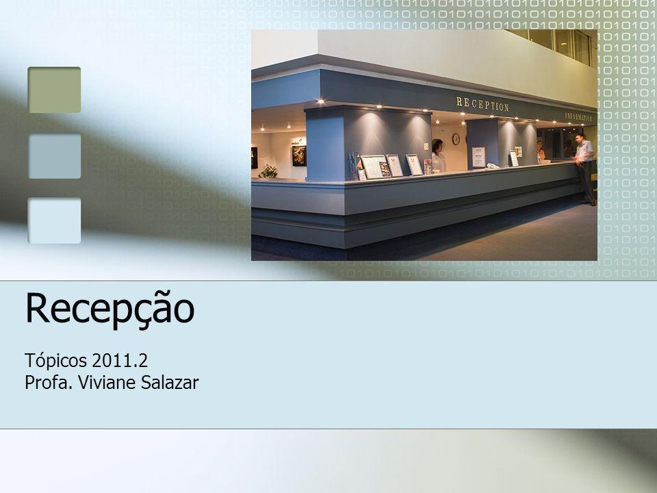 Tópicos 2011.2 Profa. Viviane Salazar