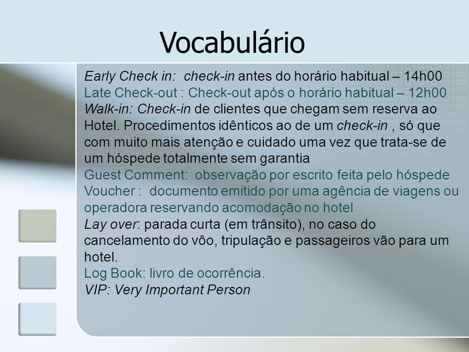 Vocabulário Early Check in: check-in antes do horário habitual – 14h00