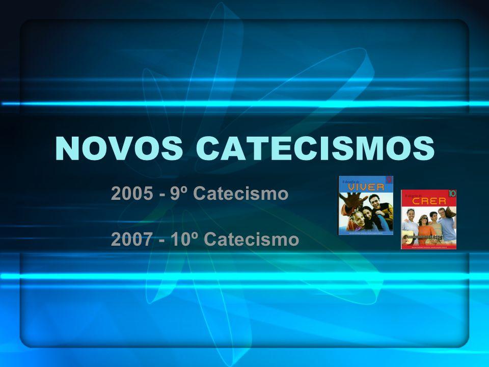 2005 - 9º Catecismo 2007 - 10º Catecismo