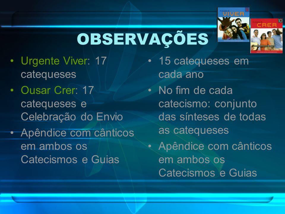 OBSERVAÇÕES Urgente Viver: 17 catequeses