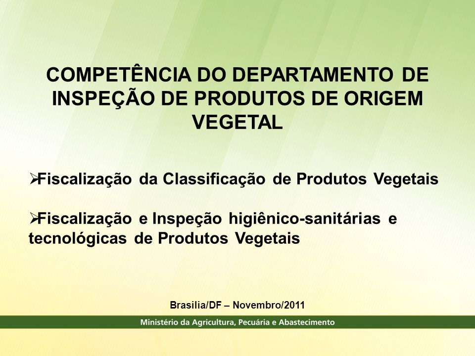 COMPETÊNCIA DO DEPARTAMENTO DE INSPEÇÃO DE PRODUTOS DE ORIGEM VEGETAL