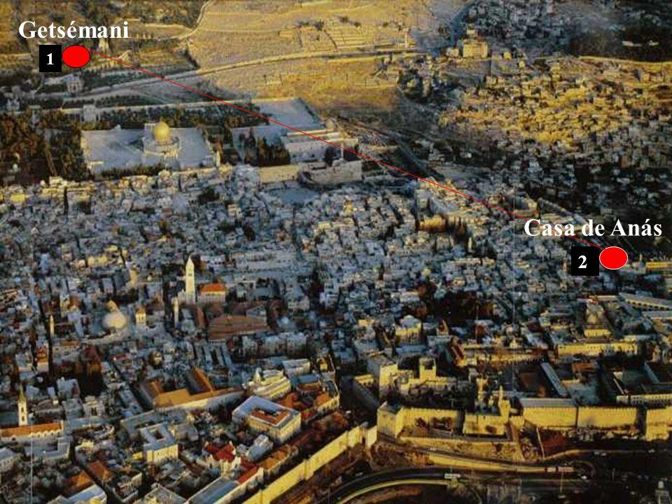 Getsémani 1 Casa de Anás 2