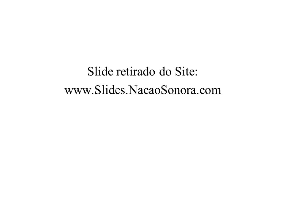 Slide retirado do Site: