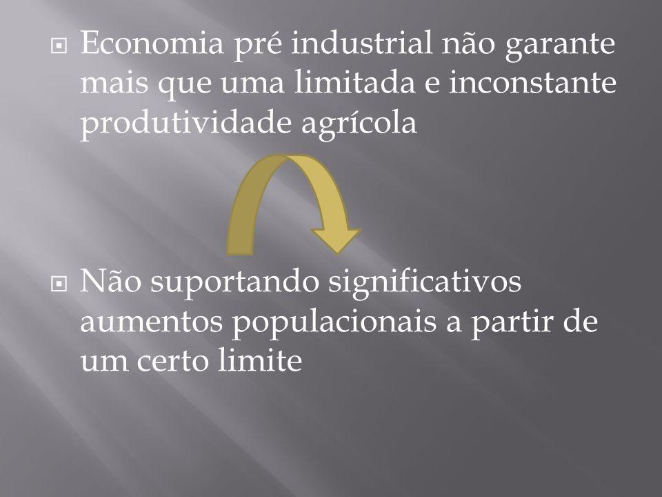 Economia pré industrial não garante mais que uma limitada e inconstante produtividade agrícola