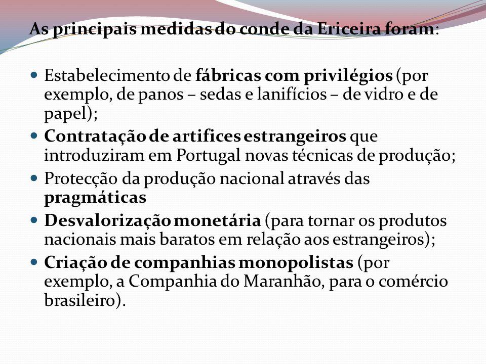 As principais medidas do conde da Ericeira foram: