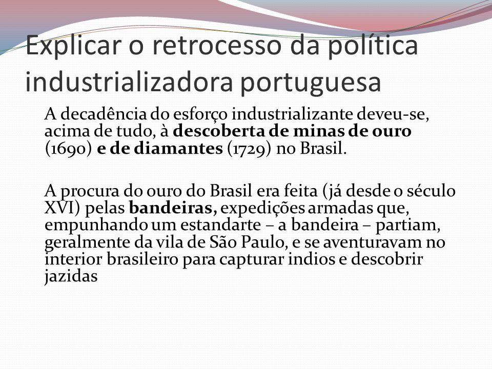 Explicar o retrocesso da política industrializadora portuguesa