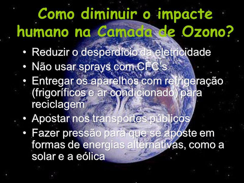Como diminuir o impacte humano na Camada de Ozono