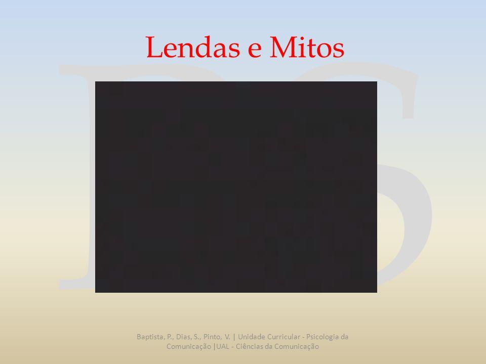 Lendas e Mitos Baptista, P., Dias, S., Pinto, V.