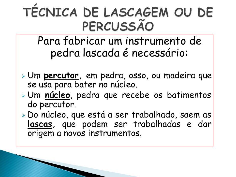 TÉCNICA DE LASCAGEM OU DE PERCUSSÃO