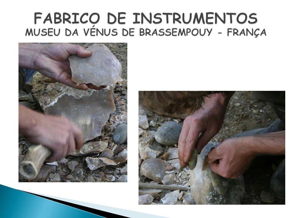 FABRICO DE INSTRUMENTOS MUSEU DA VÉNUS DE BRASSEMPOUY - FRANÇA