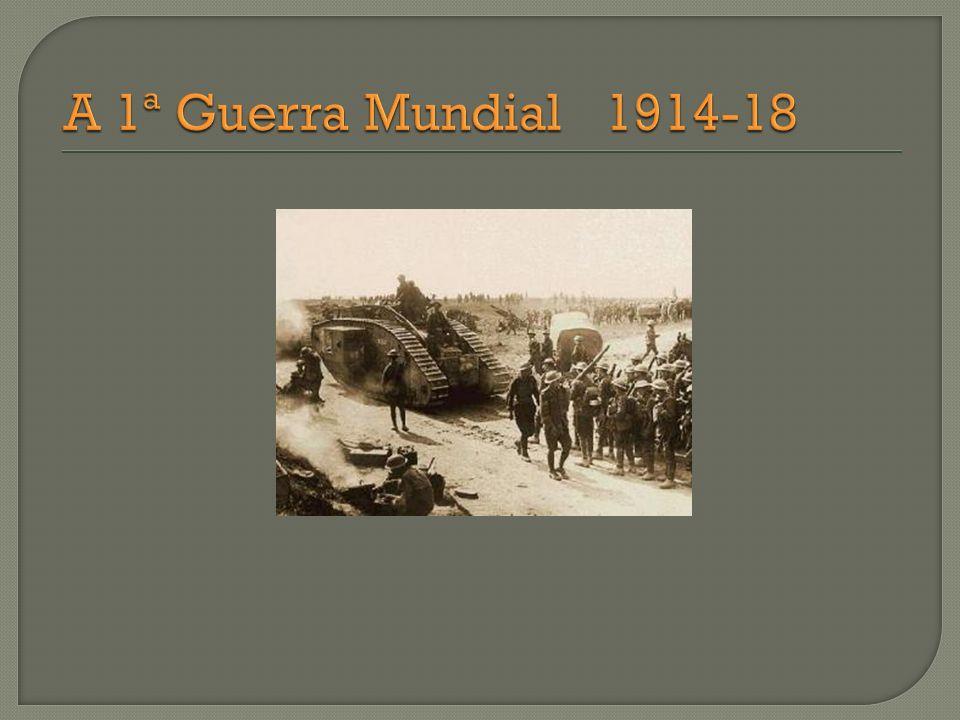 A 1ª Guerra Mundial 1914-18