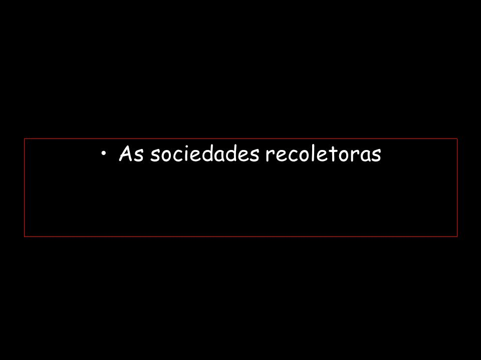 As sociedades recoletoras