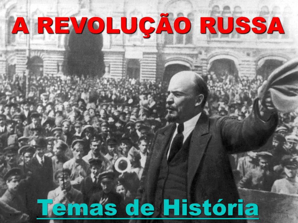 A REVOLUÇÃO RUSSA Temas de História