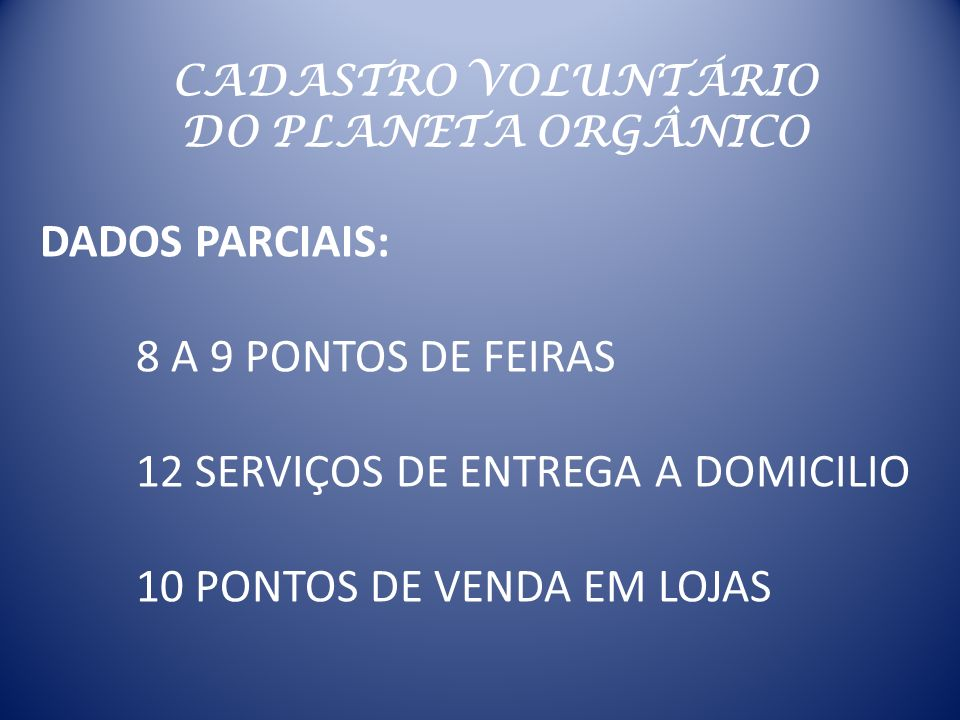 12 SERVIÇOS DE ENTREGA A DOMICILIO 10 PONTOS DE VENDA EM LOJAS