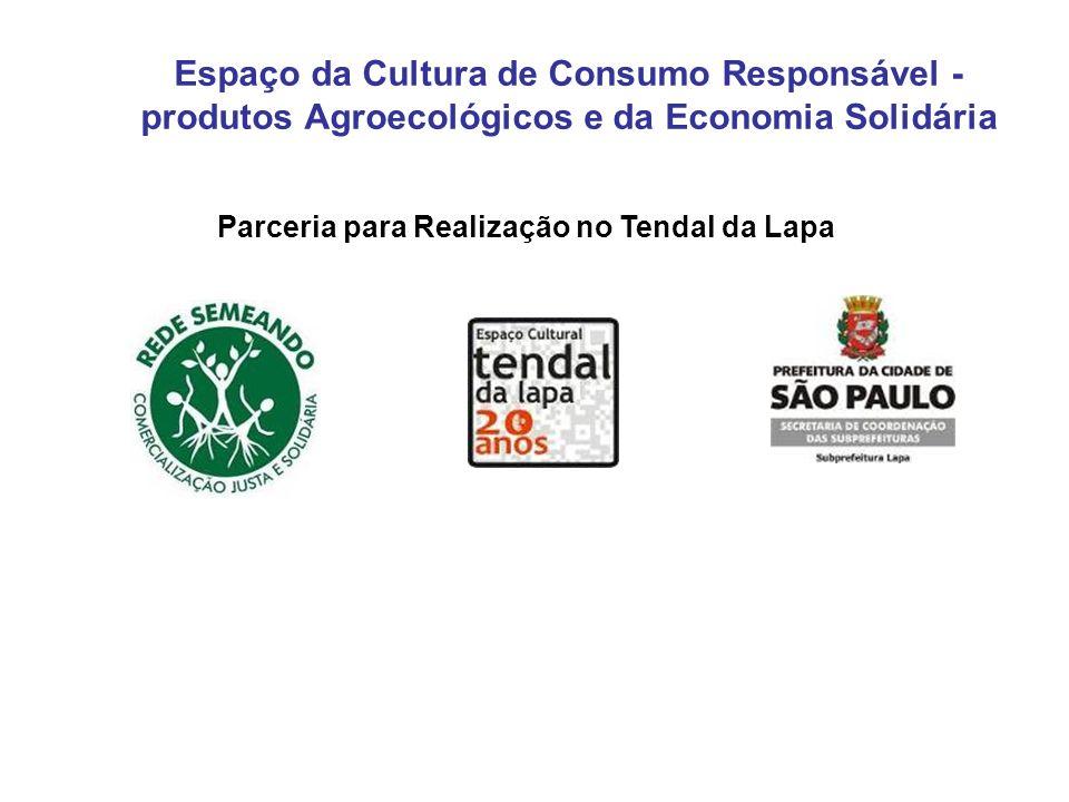 Espaço da Cultura de Consumo Responsável - produtos Agroecológicos e da Economia Solidária