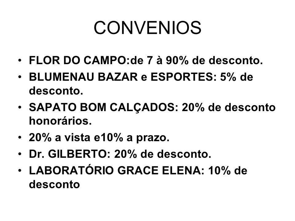 CONVENIOS FLOR DO CAMPO:de 7 à 90% de desconto.