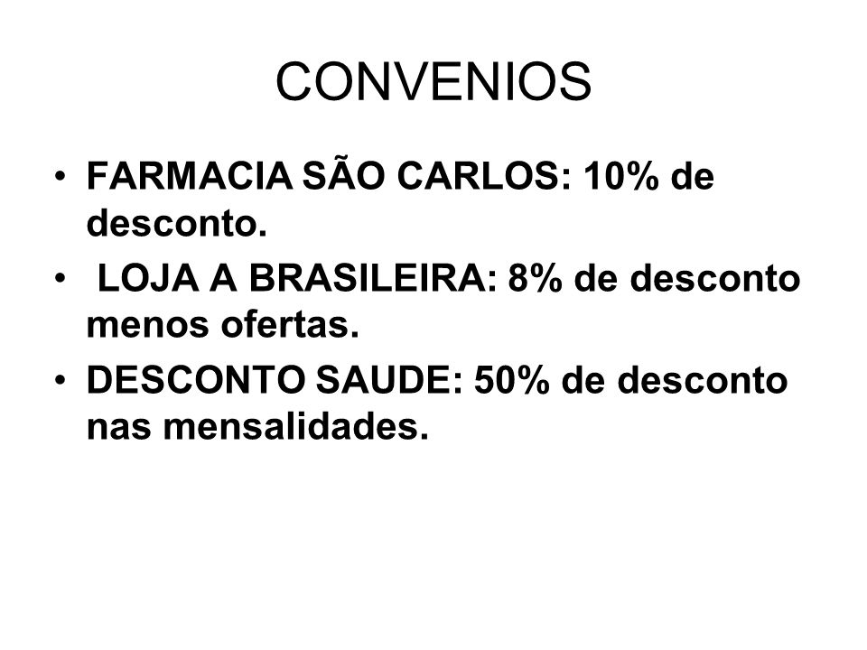 CONVENIOS FARMACIA SÃO CARLOS: 10% de desconto.