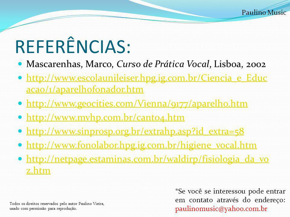 REFERÊNCIAS: Mascarenhas, Marco, Curso de Prática Vocal, Lisboa, 2002