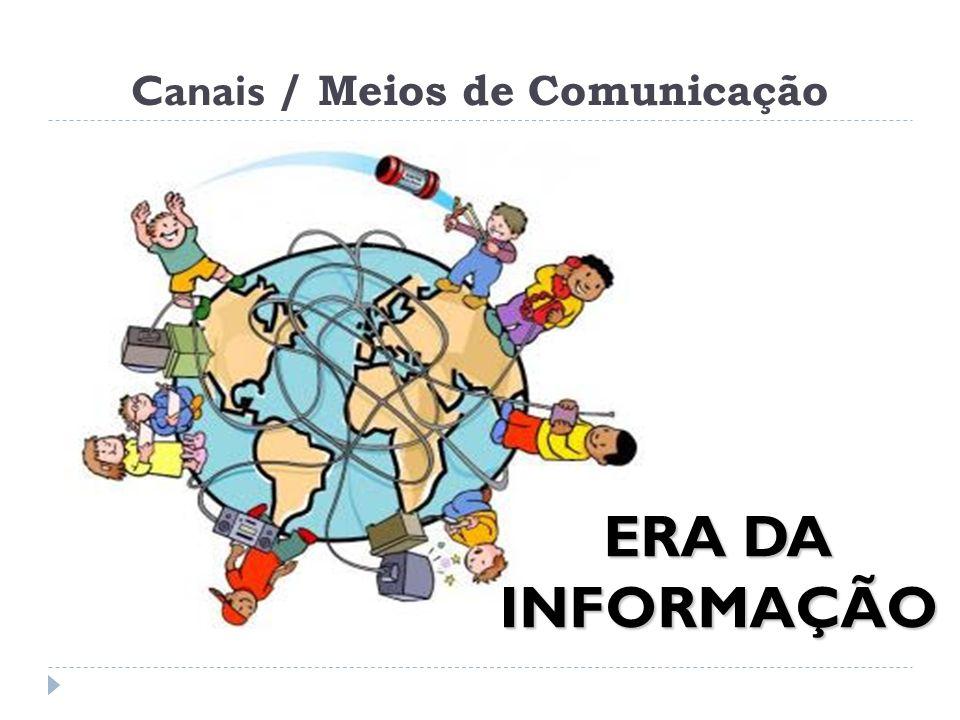 Canais / Meios de Comunicação