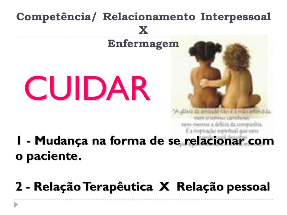 Competência/ Relacionamento Interpessoal X Enfermagem