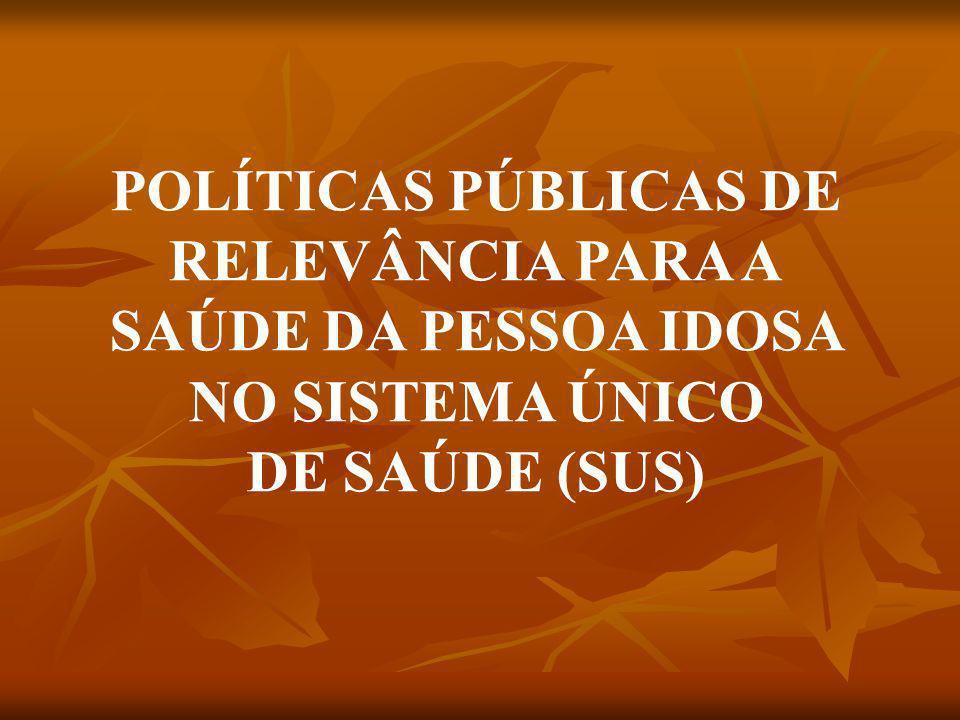 POLÍTICAS PÚBLICAS DE RELEVÂNCIA PARA A