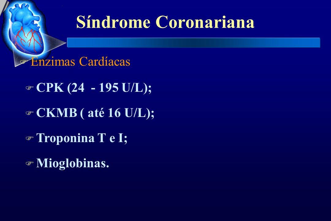 Síndrome Coronariana Enzimas Cardíacas CPK (24 - 195 U/L);
