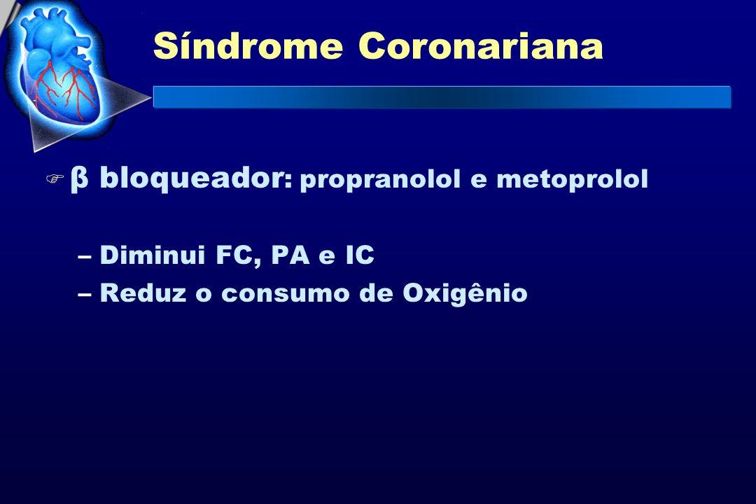 Síndrome Coronariana β bloqueador: propranolol e metoprolol