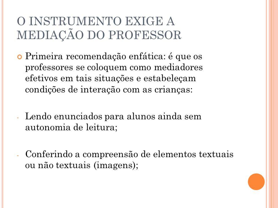 O INSTRUMENTO EXIGE A MEDIAÇÃO DO PROFESSOR
