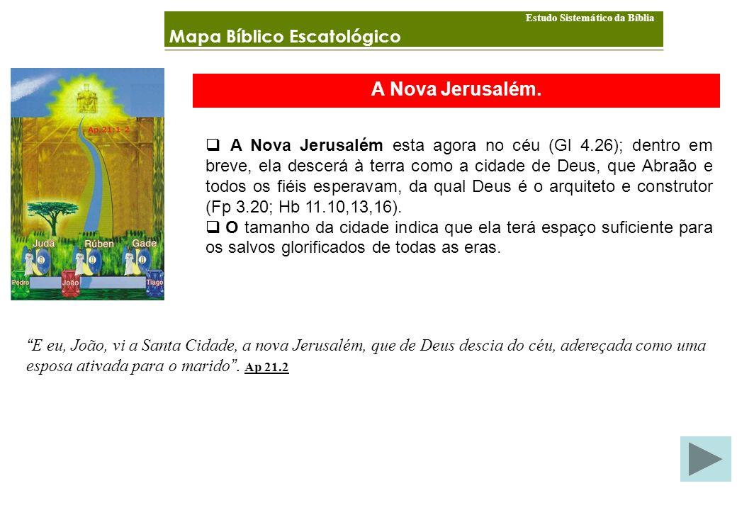 A Nova Jerusalém. Mapa Bíblico Escatológico