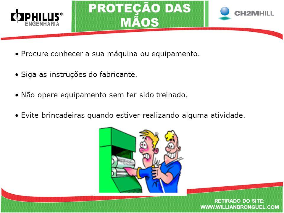 PROTEÇÃO DAS MÃOS Procure conhecer a sua máquina ou equipamento.
