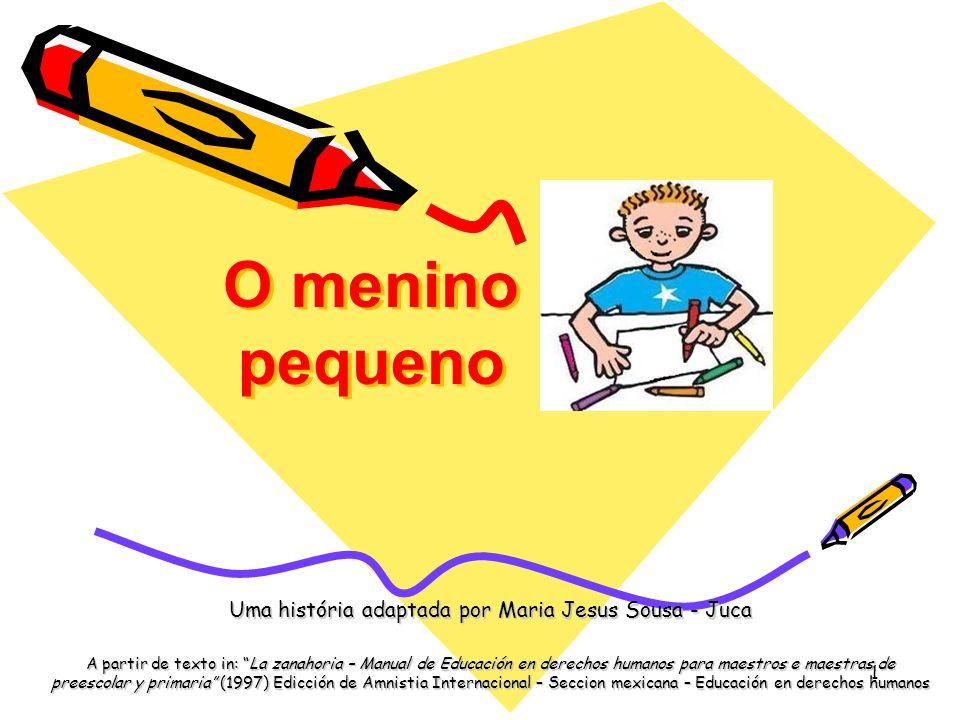 Uma história adaptada por Maria Jesus Sousa - Juca